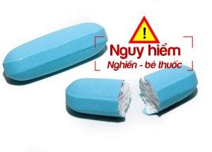 lưu ý không nghiền và bẻ thuốc
