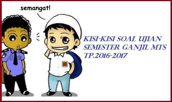 Kisi-Kisi Soal Ujian Semester Ganjil MTs TP.2016/2017