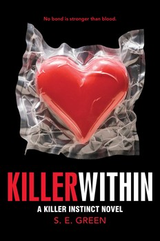 """The cover for alumna S.E. Green's """"Killer Within."""" The novel is the follow-up to Green's """"Killer Instinct"""" and will be released by Simon & Schuster on Tuesday, May 19, 2015. (FILE/simonandschuster.com)"""