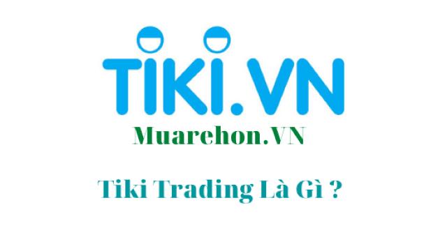 Tiki trading là gi