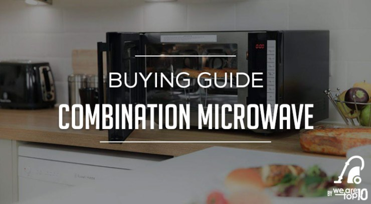 Complete Combination Microwave Buying Guide