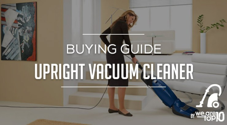 Upright Vacuum Cleaner Buying Guide