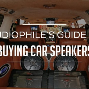 Audiophiles Guide to Buying Car Speakers