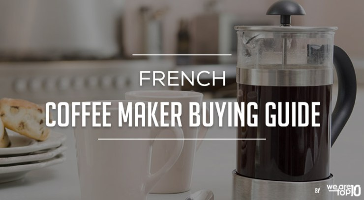 French Coffee Maker Buying Guide