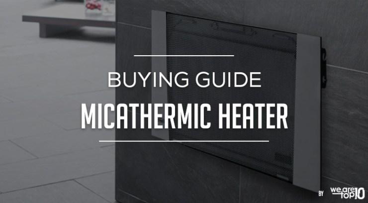 Micathermic Buying Guide