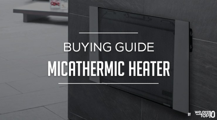 Micathermic Buying Guide
