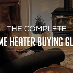 The Complete Home Heater Buying Guide