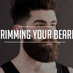 Trimming Your Beard