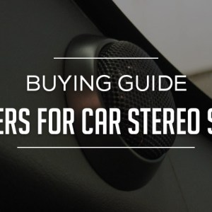 Tweeters for Car Stereo System Buying Guide