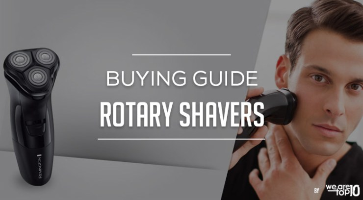 Rotary Shavers Buying Guide