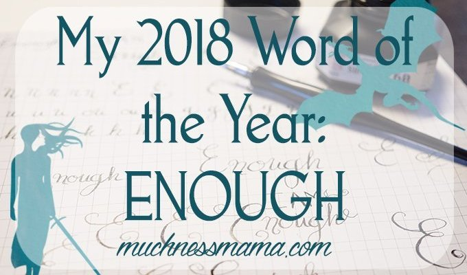 My 2018 Word of the Year- Enough
