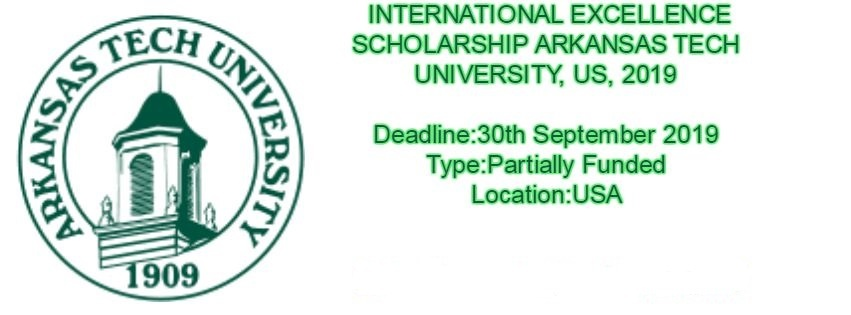 International Excellence, undergraduate Scholarship  for international Students by Arkansas Tech University, US 2019 (Deadline: 30 September 2019)
