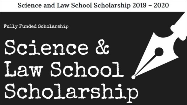Fully Funded Science & Law School funding for International Students, 2019-2020 (Deadline: November 30, 2019)