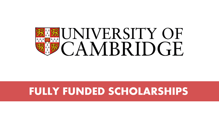 Full funded International Cambridge Scholarships;