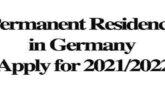Permanent Residence in Germany || Apply for 2021/2022: (Deadline Ongoing)