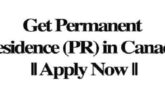 Get Permanent Residence (PR) in Canada || Apply Now: (Deadline Ongoing)