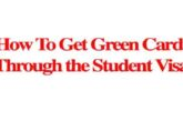How To Get Green Card Through the Student Visa: (Deadline Ongoing)