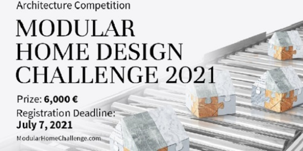 The Modular Home Design Challenge 2021: (Deadline 1 September 2021)