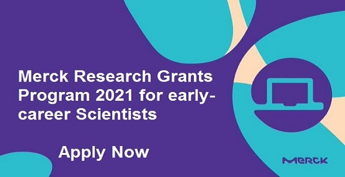 Merck Research Grant Program 2021 for Scientists (Up to EUR 450,000): (Deadline 31 August 2021)