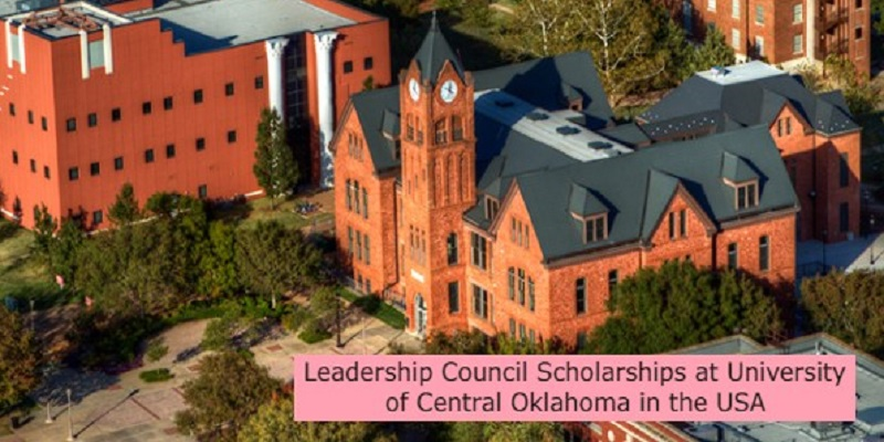Leadership Council Scholarships at University of Central Oklahoma in the USA: (Deadline 15 May 2021)