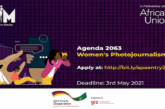 African Union/GIZ Agenda 2063 Women's Photojournalism Award 2021 ($2,000 prize): (Deadline 15 May 2021)