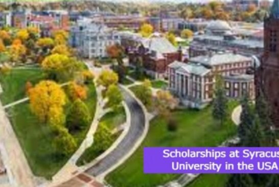 Scholarships at Syracuse University in the USA: (Deadline 15 July 2021)