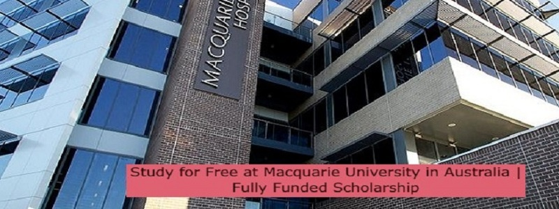 Study for Free at Macquarie University in Australia | Fully Funded Scholarship: (Deadline 31 August 2021)