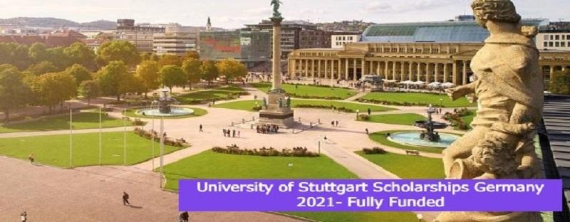 University of Stuttgart Scholarships Germany 2021- Fully Funded: (Deadline 1 September 2021)