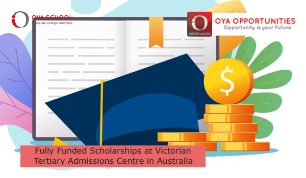 Fully Funded Scholarships at Victorian Tertiary Admissions Centre in Australia: (Deadline 1 October2021)