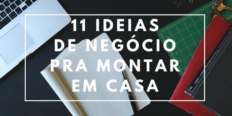 11 Ideias de Negócio pra Montar em Casa