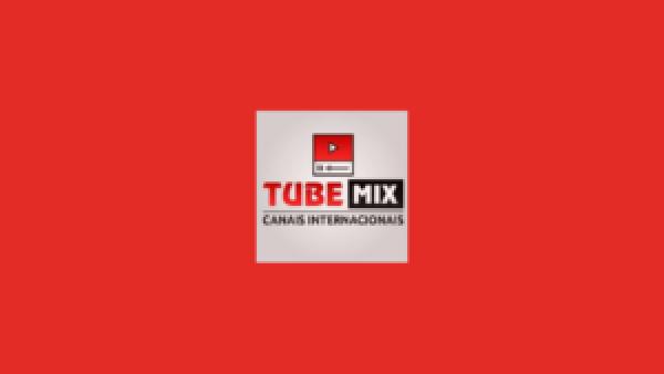tube-mix-canais-internacionais