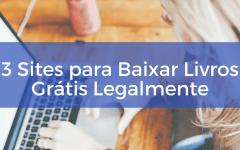 3 Sites para Baixar Livros Grátis Legalmente