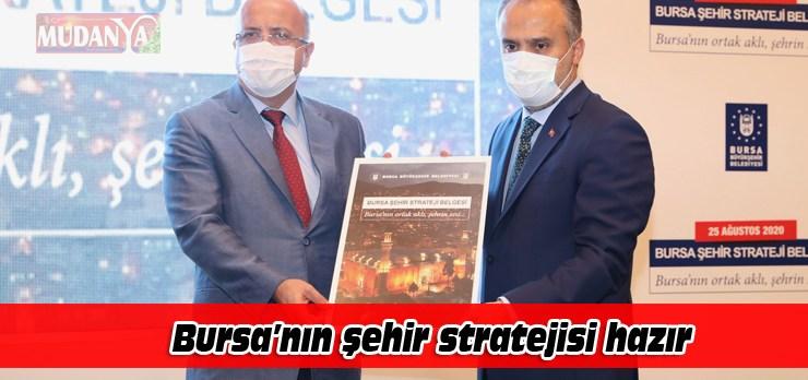 Bursa'nın 'şehir stratejisi' hazır