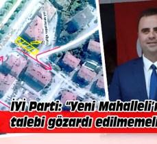 """İYİ Parti uyardı: """"Yeni Mahalle'de geleceğe kötü miras bırakmayalım"""""""