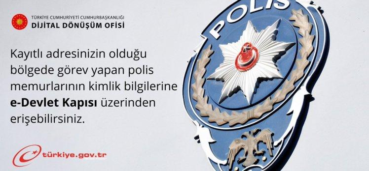 Vatandaşlar bölgedeki polis memurlarına e-devletten ulaşabilecek