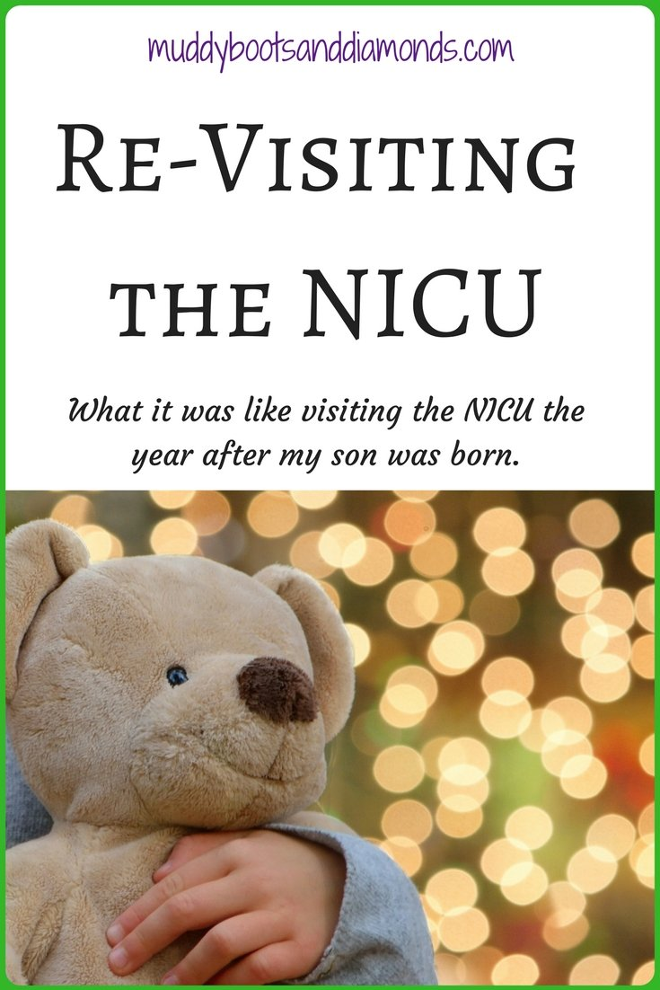The emotions I felt visitng the NICU one year after my son was born took me by surprise. Re-Visiting the NICU via muddybootsanddiamonds.com