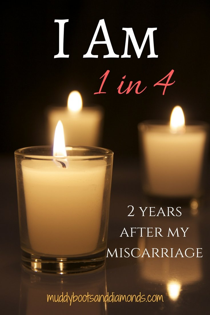 2 years after my miscarriage- Pregnancy and Infant Loss Remembrance Day via muddybootsanddiamonds.com #miscarriage #pregnancy