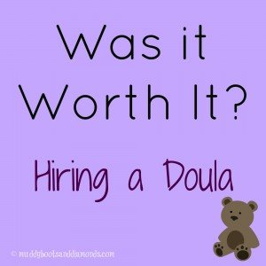 was it worth hiring a doula