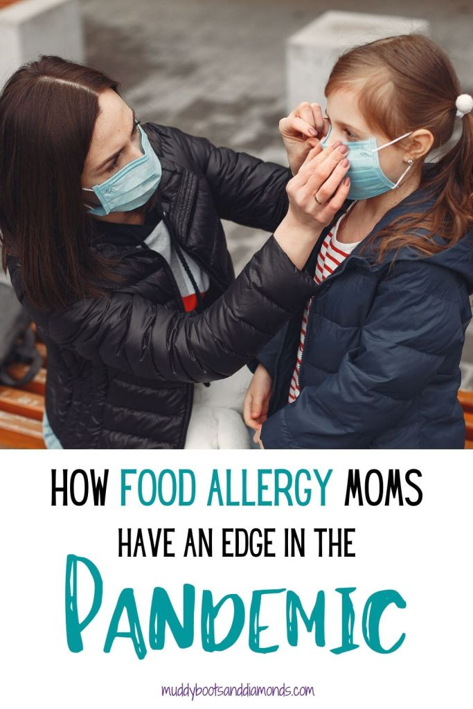 Food Allergy Moms Have an Edge in the Pandemic pinterest graphic via muddybootsanddiamonds.com