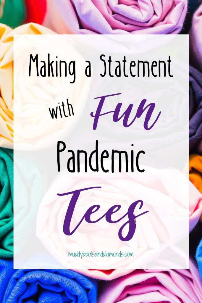Making a Statement with Pandemic T-Shirts from Etsy via muddybootsanddiamonds.com pinterest graphic