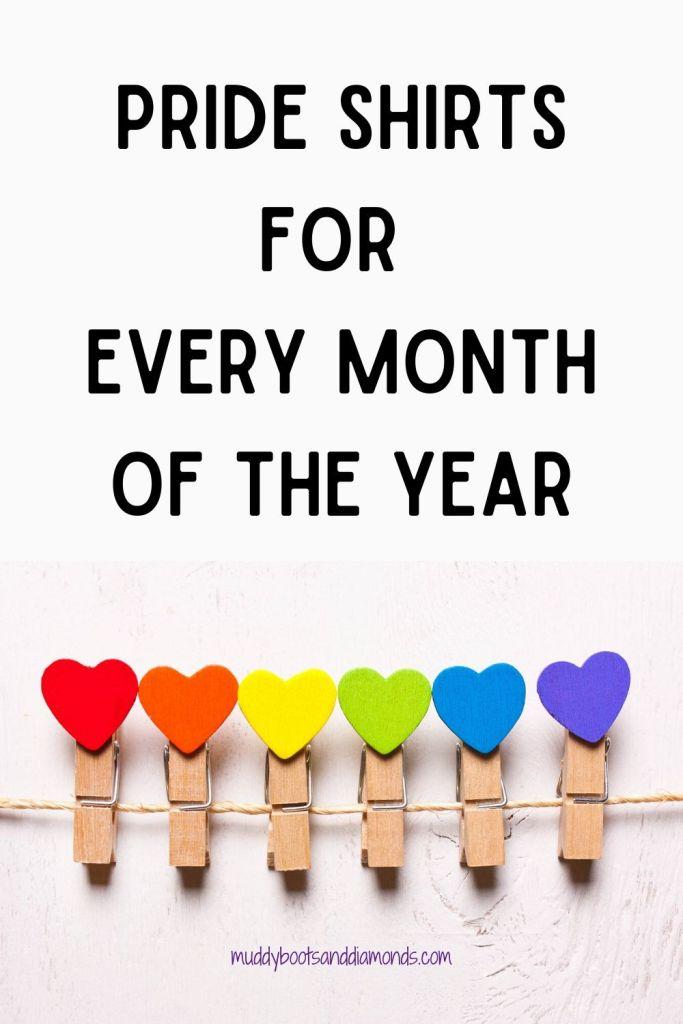 Pride Shirts for Every Month of the Year pinterest graphic via muddybootsanddiamonds.com