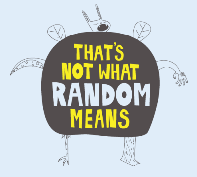 That is not what random means