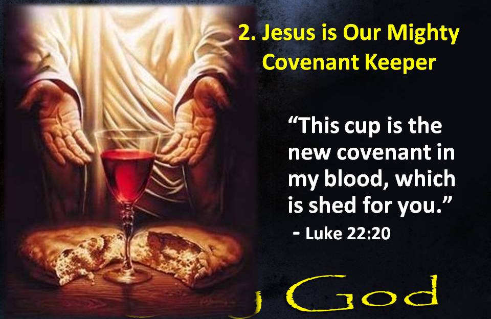 Jesus is our Mighty Covenant Keeper