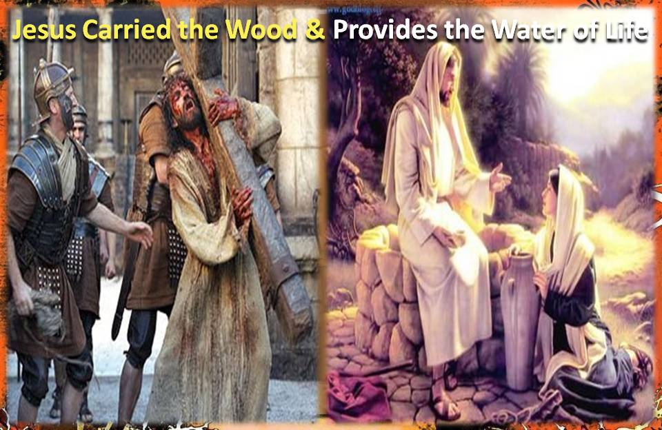 Jesus Carried the Wood and the Water