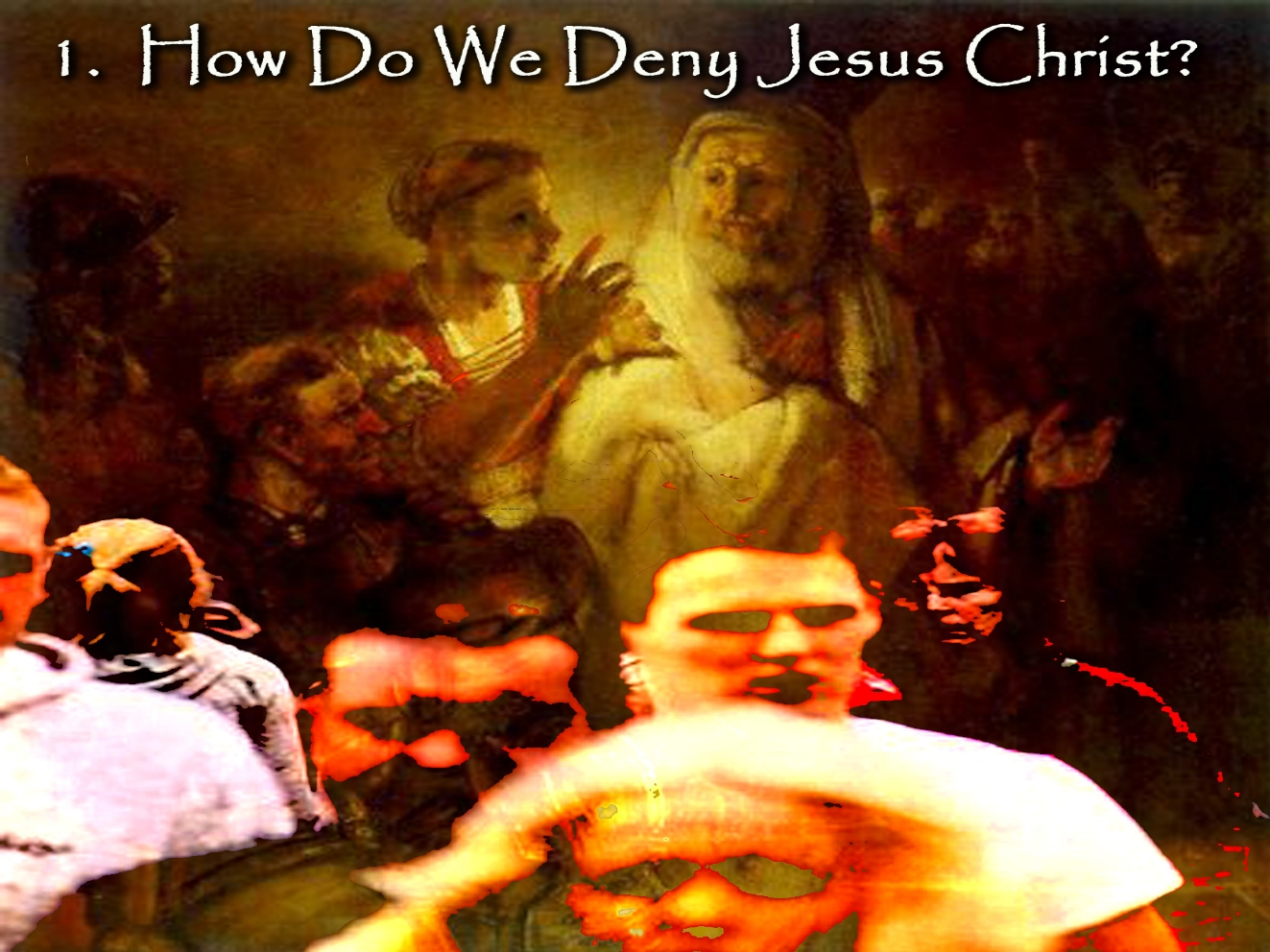 How Do We Deny Christ