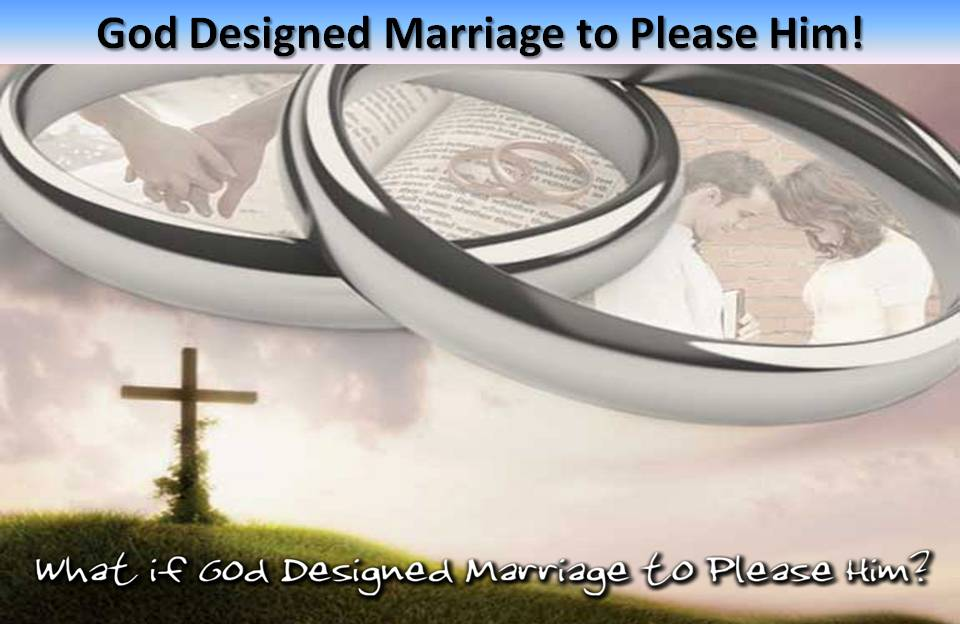 Marriage Designed to Please God