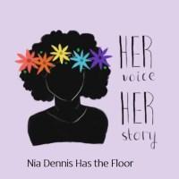 Nia Dennis Has the Floor