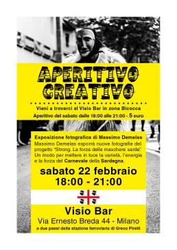 Aperitivo Creativo - Esposizione fotografica Massimo Demelas - sabato 22 febbraio 2014 - Visio Bar - Via Ernesto Breda 44 Milano