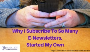 Why I Subscribe To So Many E-Newsletters, Started My Own