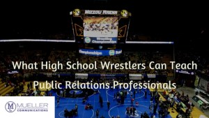 What High School Wrestlers Can Teach Public Relations Professionals